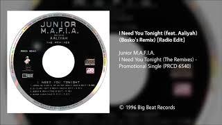 Junior M.A.F.I.A - I Need You Tonight (feat. Aaliyah) [Bosko's Remix] (Radio Edit)
