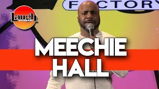Meechie Hall | Hard to Be a Sexy Man | Laugh Factory Chicago Stand Up Comedy