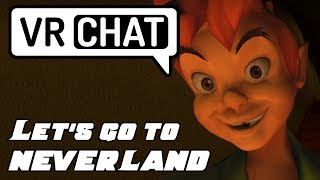 Let's go to NEVERLAND! - VRChat Adventures with Lord3d & Thenother