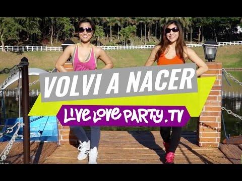 Volvi A Nacer (Mega Mix 37)   Zumba® Fitness With Van & Kristie   Live Love Party