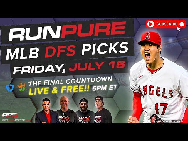 MLB DRAFTKINGS PICKS - FRIDAY JULY 15 - FINAL COUNTDOWN