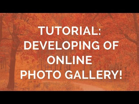 Tutorial: Developing of an Online Photo Gallery!