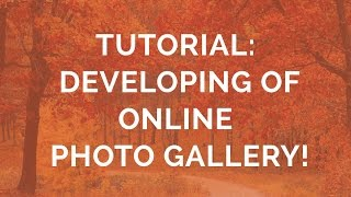 Tutorial: Developing of an Online Photo Gallery! thumbnail