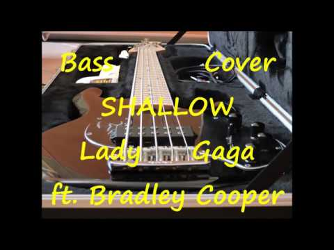 Lady Gaga ft. Bradley Cooper - Shallow (BASS COVER)