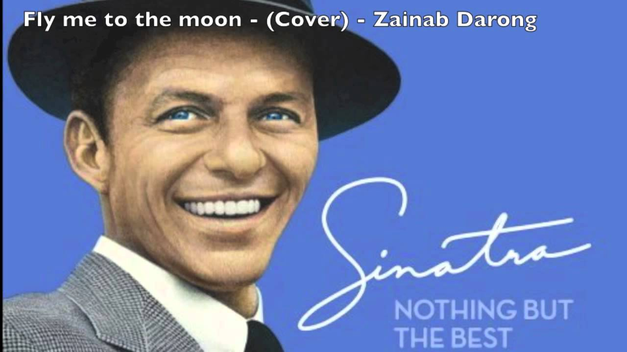 Frank Sinatra - Fly me to the moon - (Cover) by Zainab ...