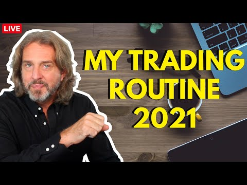 My Daily Trading Routine For 2021