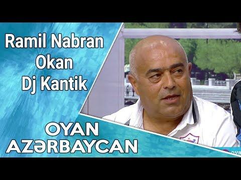 Oyan Azərbaycan  Ramil Nabran, Okan, Dj Kantik  01.07.2017