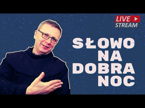 o. Franciszek Krzysztof Chodkowski. Uwolnij mnie, Panie. Słowo na Dobranoc |190|