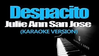 DESPACITO - Julie Ann San Jose (KARAOKE VERSION)