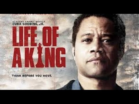 Life Of A King (2013) with Dennis Haysbert, George Dick, Cuba Gooding Jr. movie