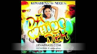 Konshens Ft Negus - Dah Whine Deh | January 2013