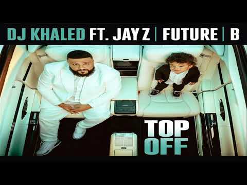 DJ Khaled ft JAY Z, Future & Beyoncé  Top Off