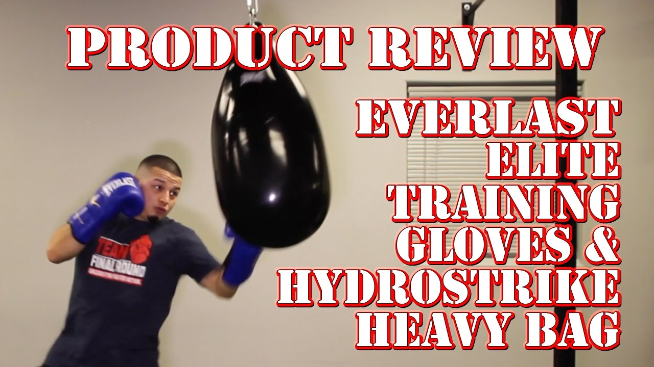 Product Review Everlast Elite Training Gloves And Hydrostrike Heavy Bag