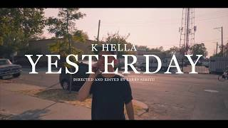 K Hella - Yesterday (Music Video)