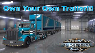 American Truck Simulator - OWN YOUR OWN TRAILER - Beta 1.32 Preview