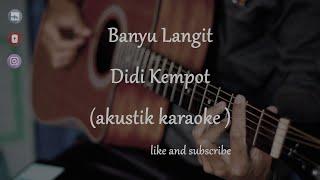 Banyu Langit - Didi Kempot ( Akustik Karaoke ) female key