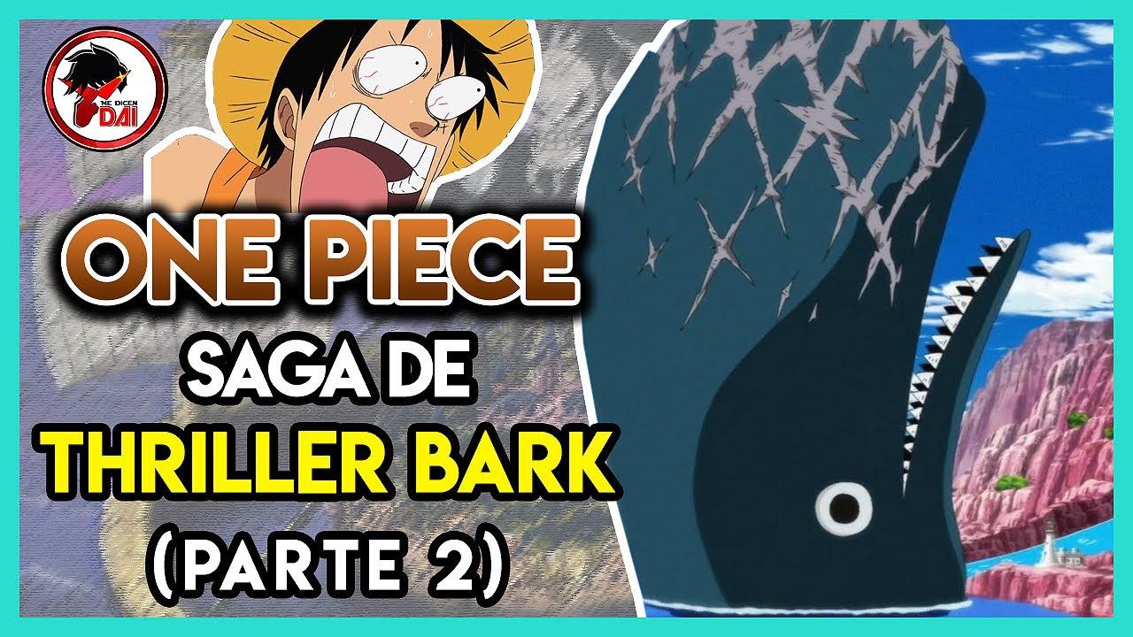 One Piece: Hablemos de la SAGA de THRILLER BARK (Parte 2)
