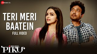 Teri Meri Baatein (Full Video Song) | Piku