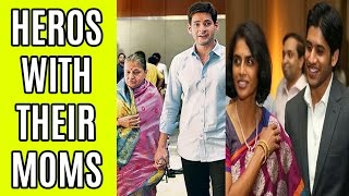 Telugu Heroes and Their Mothers Unseen Pics