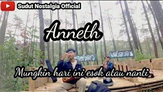 ANNETH - MUNGKIN HARI INI ESOK ATAU NANTI (Cover Sudut Nostalgia)