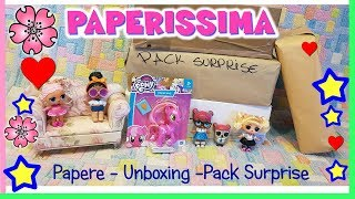 PAPERISSIMA: Papere, My Little pony, Lol Surprise e PACK SURPRISE! by Lara e Babou