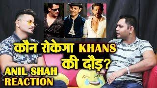 Bollywood KHANS    Salman Shahrukh Aamir  ANIL SHAH