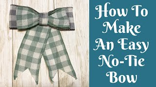 Everyday Crafting: How To Make An Easy No-Tie Bow