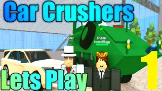 [ROBLOX: Car Crushers] - Lets Play w/ Friends Ep 1 - LETS CRUSH CRAP CARS!