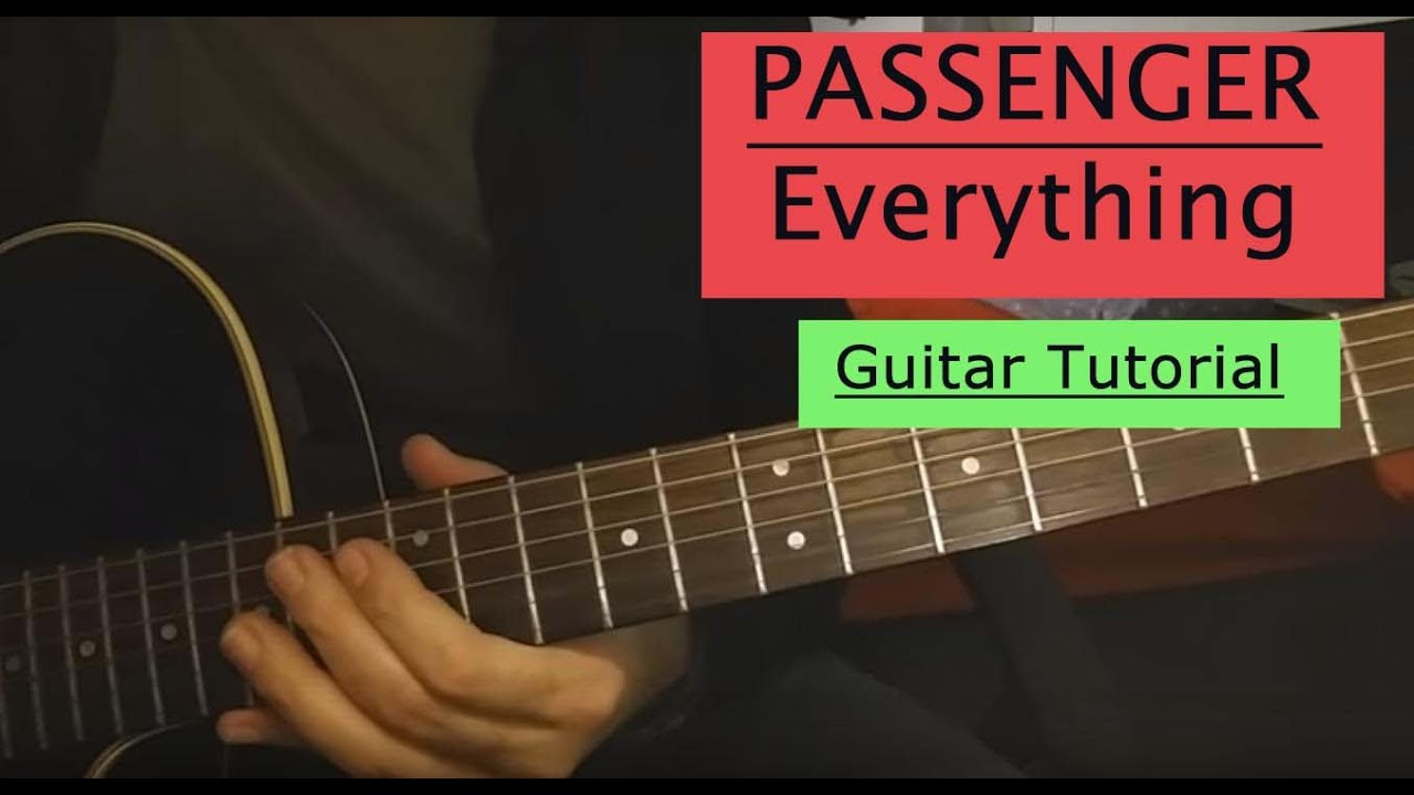 Everything Passenger Guitar Tutorial How To Play Chords Youtube