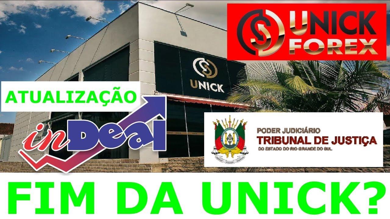 UNICK FOREX PERDE AÇÃO no TRIBUNAL de JUSTIÇA e PODE SER o FIM / ATUALIZAÇÕES SOBRE a INDEAL