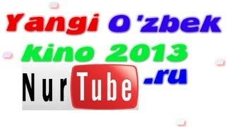 CHUNKI BU SEVGI YANGI O'ZBEK KINO  2013 nurtube.ru