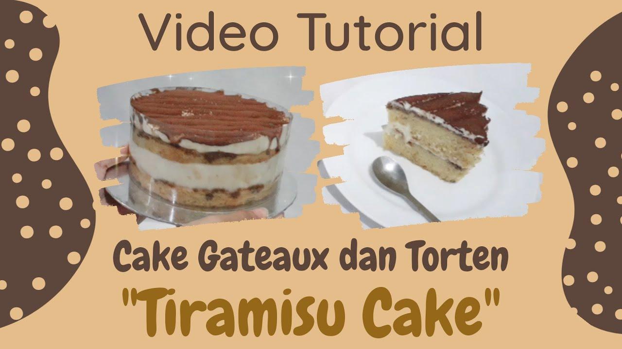 Tiramisu Cake Cake Gateaux Dan Torten Youtube