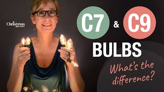 What is the difference between C7 and C9 bulbs?