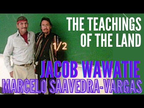 The teachings of the land - Jacob Wawatie - 1 of 2