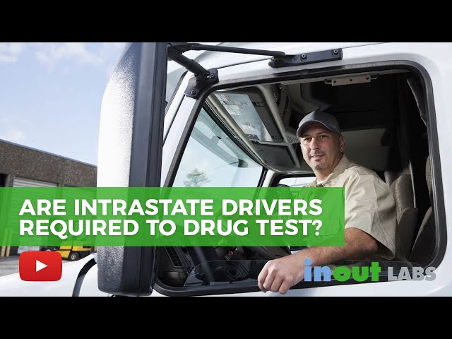 Are Intrastate Drivers Required to Drug Test?