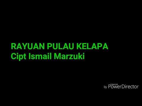 RAYUAN PULAU KELAPA          (Cipt Ismail Marzuki)
