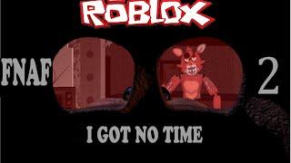 FNAF 2 ROBLOX - i got no time