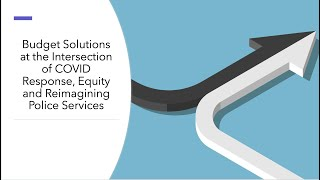 Budget Solutions at the Intersection of COVID Response, Equity and Reimagining Police Services
