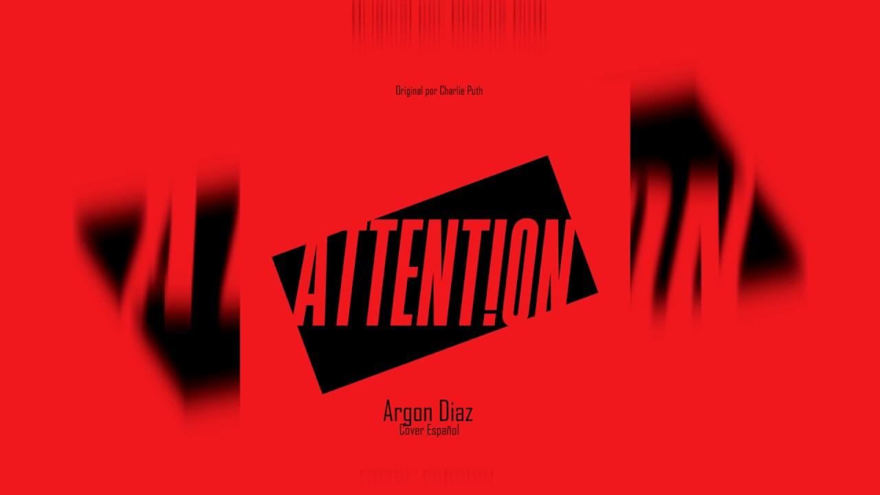 Charlie Puth - Attention (Cover Español) by Argon Diaz