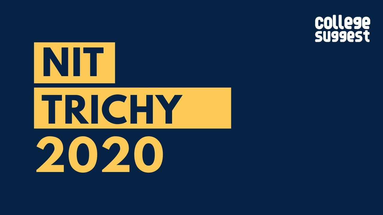 NIT Trichy - Review 2020 | Students | Faculty | Placements | Recruiters | Campus Life