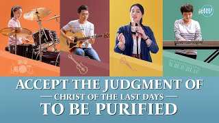 "2020 Gospel Song | ""Accept the Judgment of Christ of the Last Days to Be Purified"""