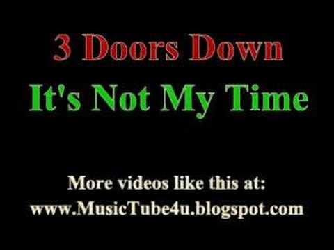 3 doors down it 39 s not my time lyrics music youtube. Black Bedroom Furniture Sets. Home Design Ideas