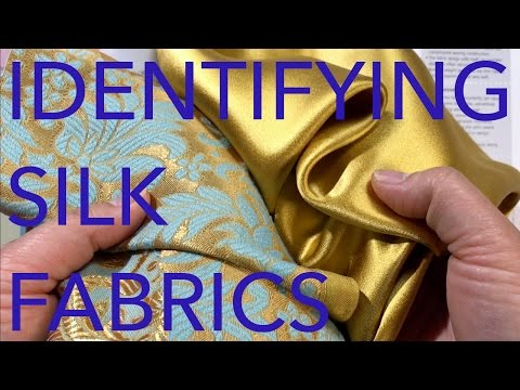 Learning About Fabrics 3: Identifying Silk Fabrics
