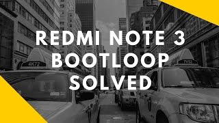 Redmi Note 3 SD Bootloop problem [Solved]