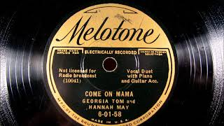 COME ON MAMA by Georgia Tom and Hannah May 1930