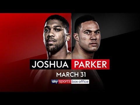 Anthony Joshua vs Joseph Parker   Live on Sky Sports Box Office   31st March 2018