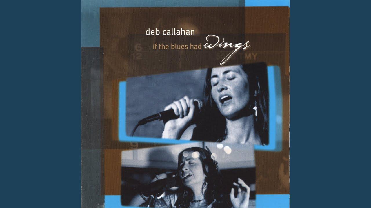 """DEB CALLAHAN : """"If the Blues Had Wings"""" (2002)"""