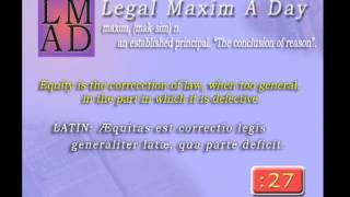 "Legal Maxim A Day - Apr. 19th 2013 - ""Equity is the correcction of law..."""