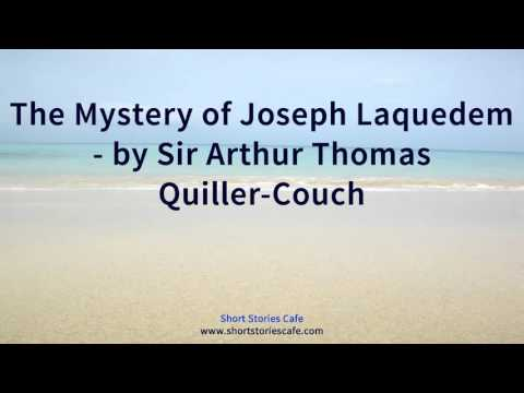 The Mystery of Joseph Laquedem   by Sir Arthur Thomas Quiller Couch