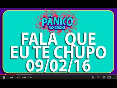 Fala Que Eu Te Chupo - 09/02/2016
